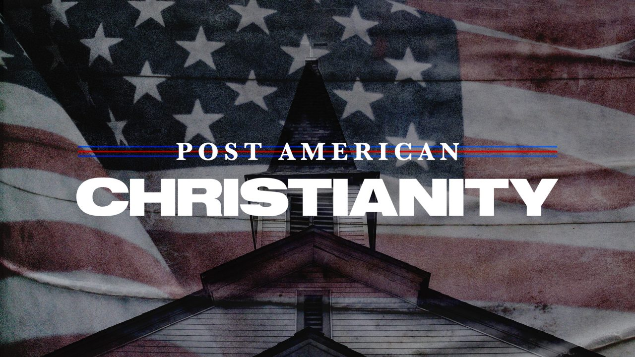 Post American Christianity