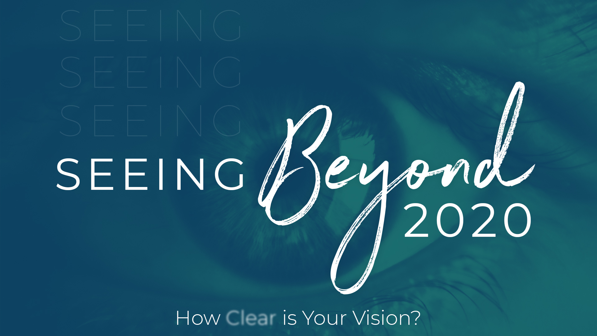 Seeing beyond 2020